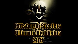 Pittsburgh Steelers || 2017-2018 Pump-Up || Ultimate Highlights