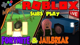 💥 ROBLOX LIVE 💥 Roblox Fortnite and Jailbreak Update + More 💥 Join and Play Live (3-5-18)
