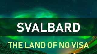 Svalbard : The Only Place Where Everyone Can Live Without A Visa