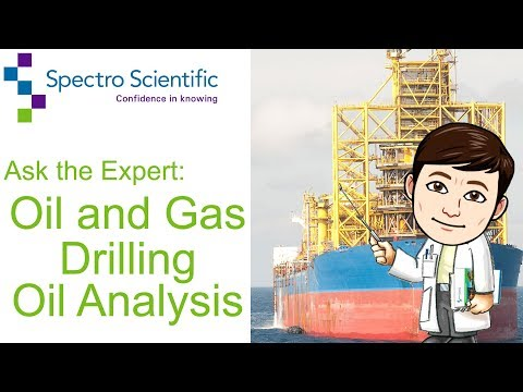 Ask the Expert: Oil and Gas Drilling Oil Analysis
