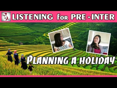 Learn Vietnamese with TVO   Listening for Pre Inter: Planning a Holiday