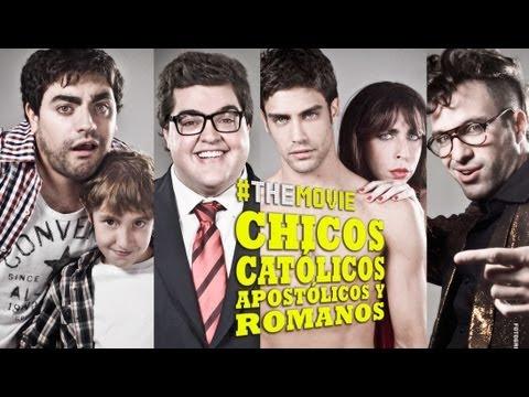 CHICOS CATÓLICOS, APOSTÓLICOS y ROMANOS - THE MOVIE // TEASER 2013
