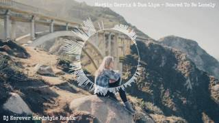 Video Martin Garrix & Dua Lipa - Scared To Be Lonely (Dj Esrever Hardstyle Remix) download MP3, 3GP, MP4, WEBM, AVI, FLV Januari 2018