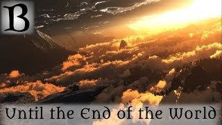 Until the End of the World