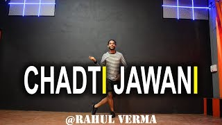 Chadti Jawani Song Dance Video |Rahul Verma | Choreography