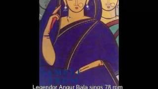 ANGUR BALA SINGS GANGULI  78 rpm-  NAZRUL Geeti