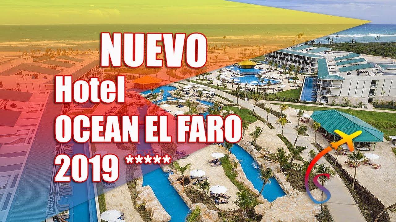Ocean El Faro 2019 *****NUEVO Hotel en Punta Cana- República Dominicana