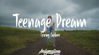 Loving Caliber - Teenage Dream (Lyrics / Lyric)