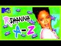 The A-Z of Rihanna   MTV