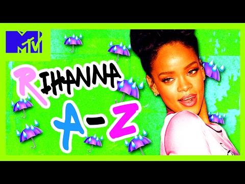 The A-Z of Rihanna | MTV