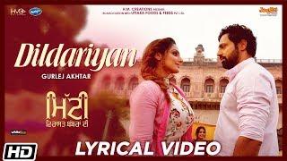 Dildariyan | Lyrical | Gurlej Akhtar | Mitti Virasat Babbaran Di | Latest Punjabi Song 2019