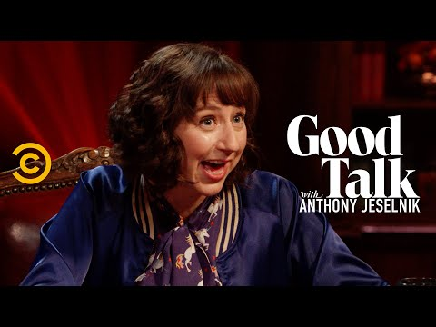 Would Kristen Schaal Rather Be Funny or Likable? - Good Talk with Anthony Jeselnik
