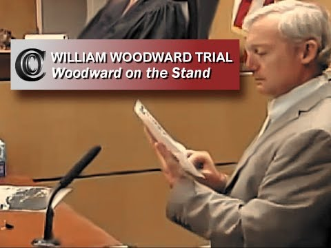 WILLIAM WOODWARD TRIAL - 🍿 Woodward Testifying (Please see note below) (2018)