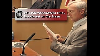 WILLIAM WOODWARD TRIAL - 🍿 Woodward Testifying (Please see note below) (2018)