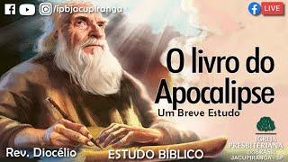 Estudo do Livro de Apocalipse - Rev. Diocélio