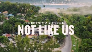 John Green Eyez x Tuggras - Not Like Us