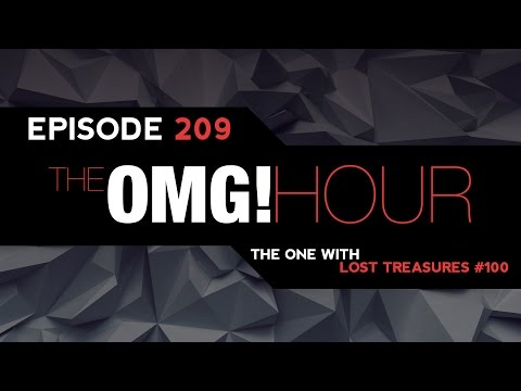 The OMG! Hour: Episode 209 - The One with Lost Treasures #100