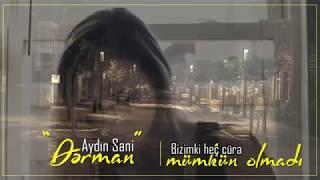 Aydın Sani - Dərman   ( official clip ) 2018