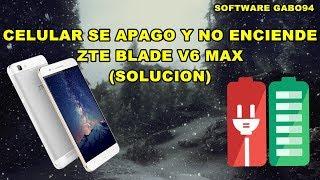 ZTE BLADE V6 MAX NO ENCIENDE SOLUCION (BIEN EXPLICADO)