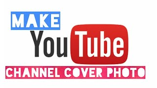 Make You Tube Cover Photo With Android In Size 2560×1440