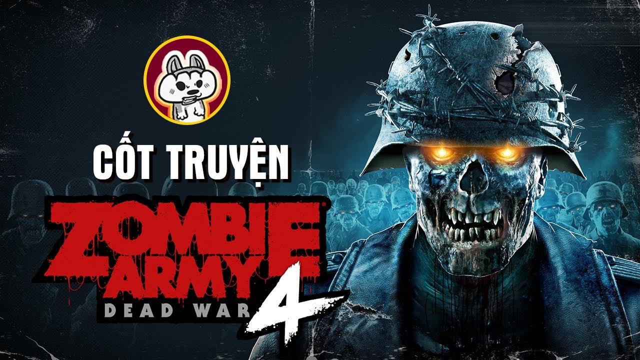 Cốt Truyện Game | Zombie Army – Chiến tranh chết chóc l Cờ Su Original