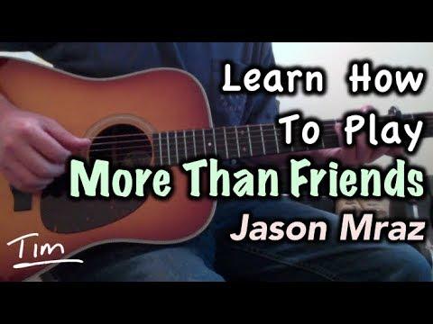 Jason Mraz Feat  Meghan Trainor More Than Friends Guitar Lesson, Chords, And Tutorial