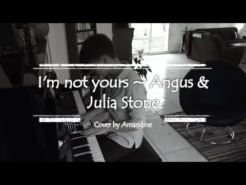 I'm not Yours ~ Angus & Julia Stone / Cover by Amandine