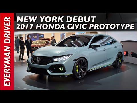 Here's the New York Debut: 2017 Honda Civic Hatchback Prototype on Everyman Driver