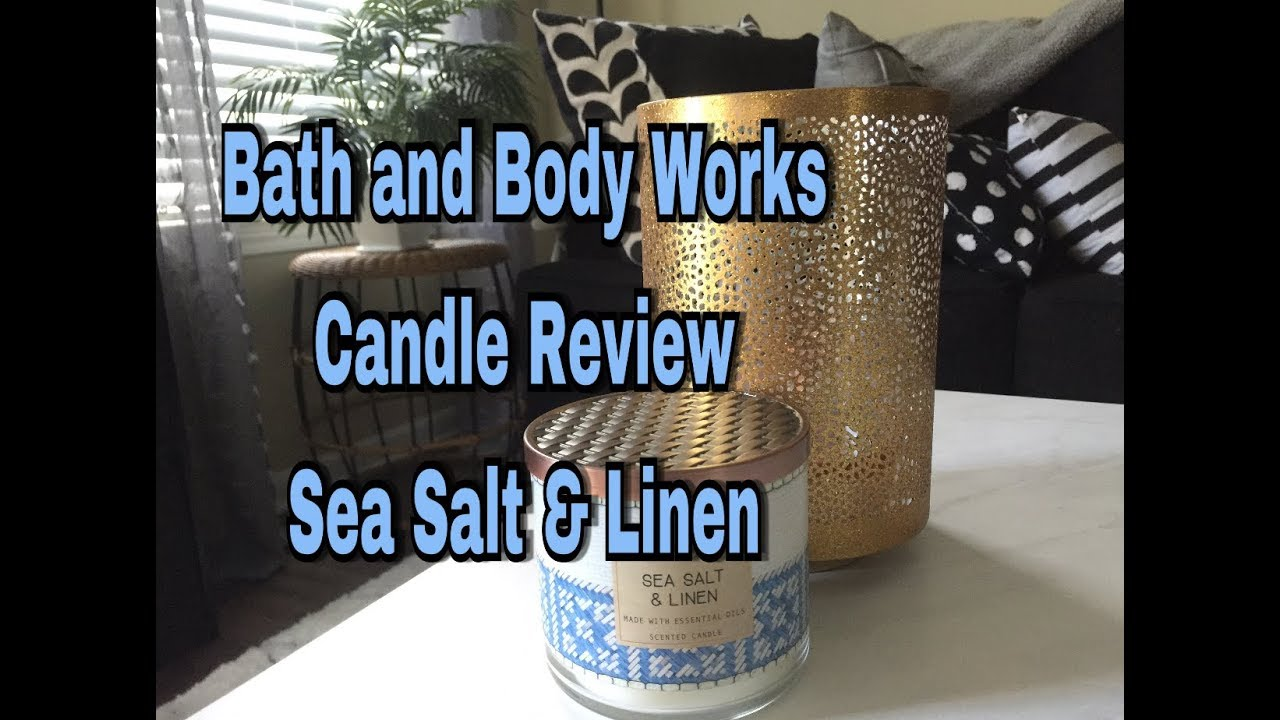Bath And Body Works Candle Review Sea Salt Linen Youtube