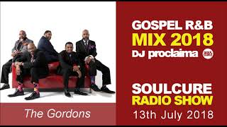Gospel R&B Music Mix 2018 Soulcure Radio Show with DJ Proclaima 13th July 2018
