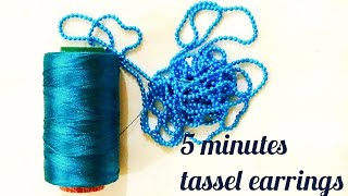 Tassel earrings | tassel earrings in just 5 minutes | homemade earrings