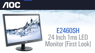 aoc e2460sh 24 inch 1ms led monitor first look overview