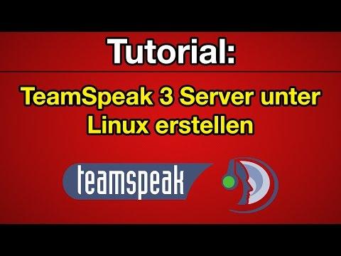 Tutorial: TeamSpeak 3 Server auf Linux installieren [Deutsch] [Full-HD]