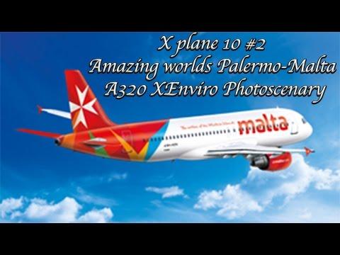 X plane 10 #2 Amazing worlds Palermo-Malta A320 XEnviro Photoscenary
