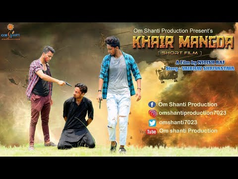 Khair Mangda || Short Film || Om Shanti Production ||True Friendship | First Short Film Of Champaran