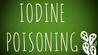 Toxicology- Iodine Poisoning MADE EASY!