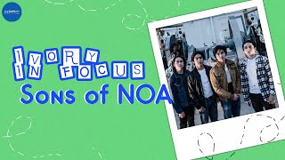 Ivory In Focus: Sons of NOA