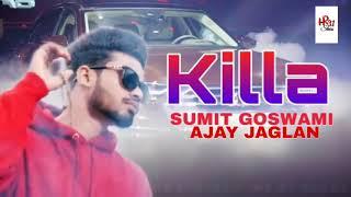 Sumit Goswami || KILLA || New Haryanvi song 2019 || Latest