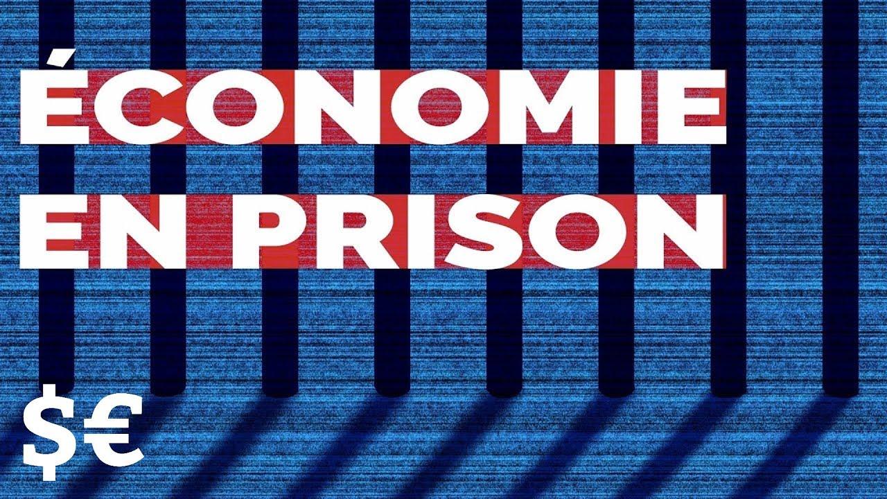 L' ÉCONOMIE EN PRISON : Enquête sur le milieu carcéral