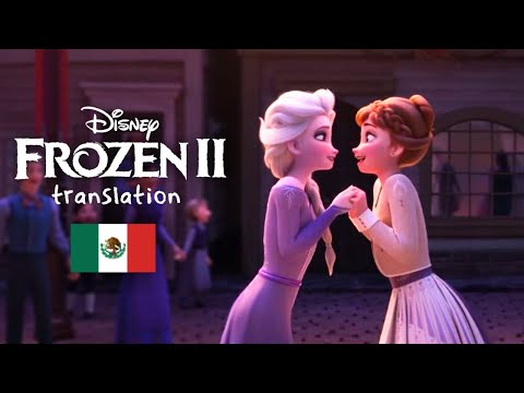 FROZEN 2 | Some Things Never Change (Latin Spanish | S+T)
