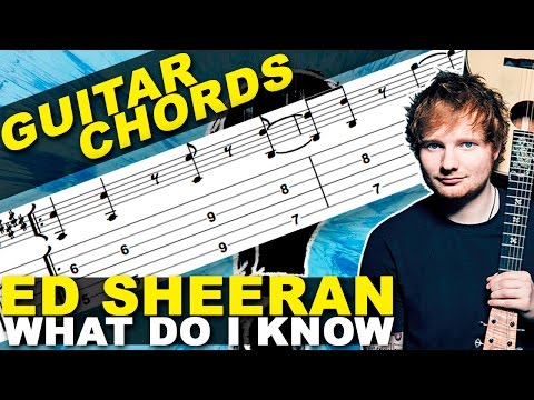 How-to-play - Ed Sheeran - What Do I Know? - Guitar Lesson (CHORDS) + TAB