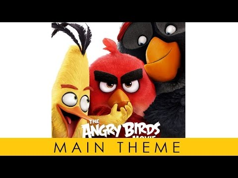 Angry Birds Movie - Soundtrack OST - Main Theme Official