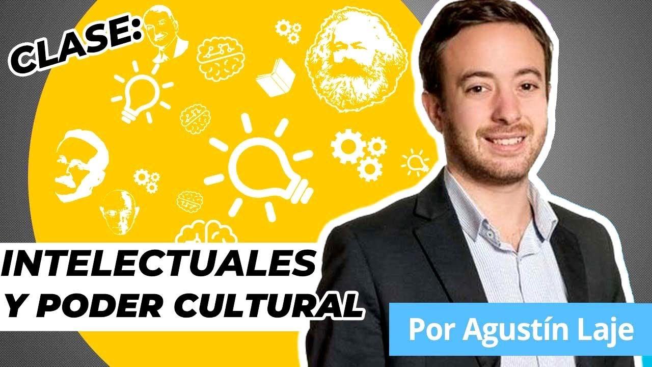 """""""Intelectuales y poder cultural""""   CLASE de Agustín Laje"""