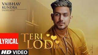 Teri Lod Hai: Vaibhav Kundra (Full Lyrical Song) | Latest Punjabi Songs | T Series