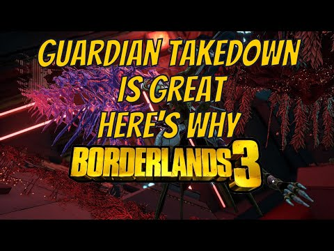 Why Guardian Takedown Is INNOVATIVE To Borderlands 3 and I want to see MORE!  