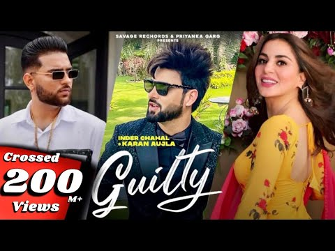 New Punjabi Songs 2020-21|Guilty Official Video| Inder Chahal Karan Aujla Shraddha Arya|Coin Digital