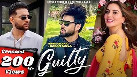 New Punjabi Songs 2020-21 Guilty Official Video  Inder Chahal Karan Aujla Shraddha Arya Coin Digital