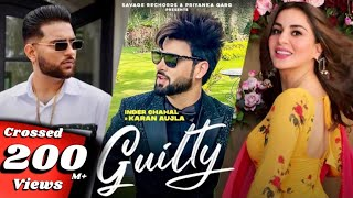 New Punjabi Songs 2020-21Guilty Official Video| Inder Chahal Karan Aujla Shraddha Arya |Coin Digital