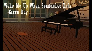 Wake Me Up When September Ends | Virtual Piano | ROBLOX |