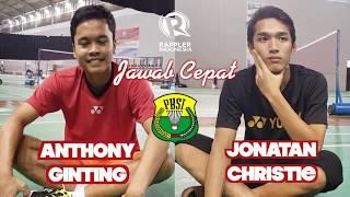 Jawab Cepat bersama Anthony Ginting dan Jonatan Christie
